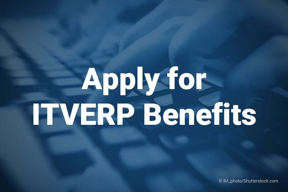 Apply for ITVERP Benefits