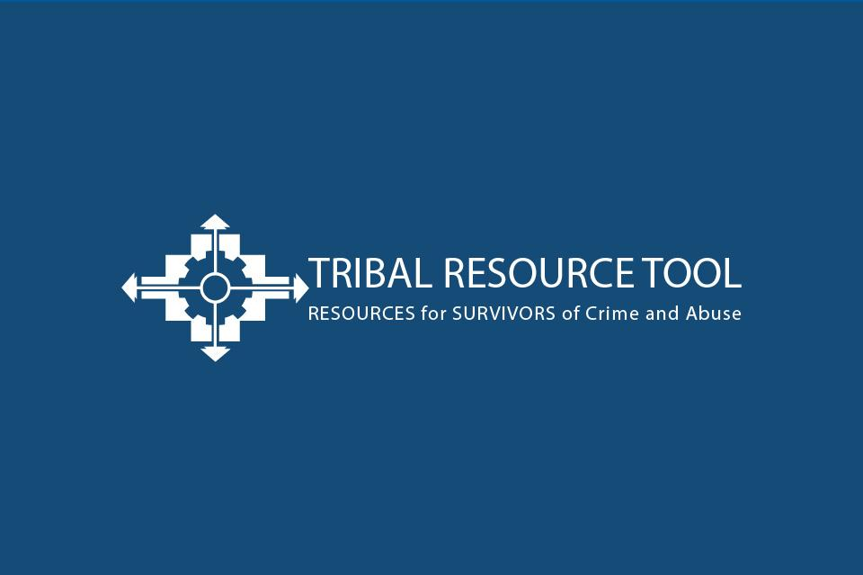 Tribal Resource Tool: Resources for Survivors of Crime and Abuse