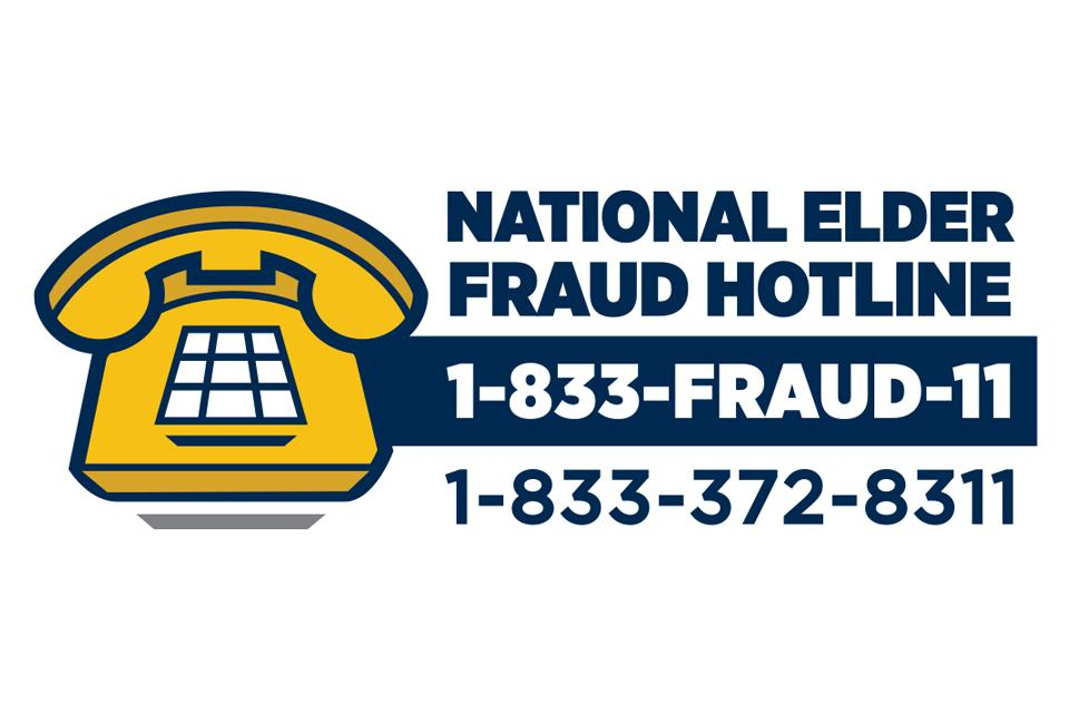 National Elder Fraud Hotline 1-833-FRAUD-11, 1-833-372-8311